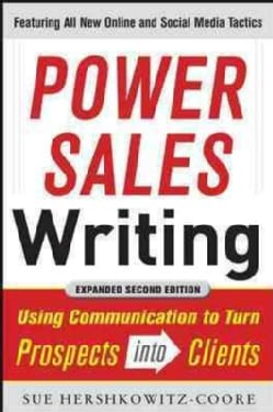 Power Sales Writing: Using Communication to Turn Prospects into Clients (Paperback)
