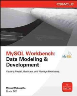MySQL Workbench: Data Modeling & Development (Paperback)