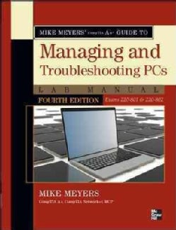 Mike Meyers' CompTIA A+ Guide to Managing and Troubleshooting PCs: Exams 220-801 & 220-802 (Paperback)