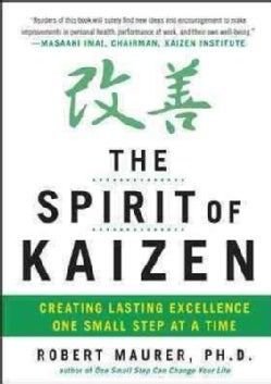 The Spirit of Kaizen: Creating Lasting Excellence One Small Step at a Time (Hardcover)