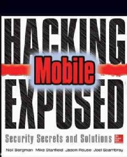 Hacking Exposed: Mobile Security Secrets & Solutions (Paperback)