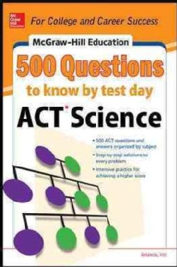 Act Science: 500 Questions to Know by Test Day (Paperback)