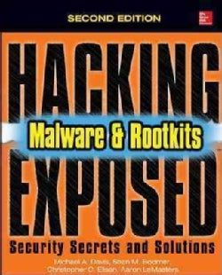 Hacking Exposed Malware & Rootkits: Security Secrets and Solutions (Paperback)