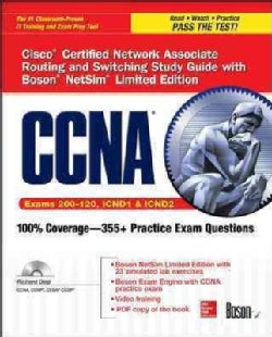 CCNA Cisco Certified Network Associate Routing and Switching: Study Guide with Boson NetSim Limited Editon, Exams 200-120, IC...