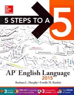 5 Steps to a 5 AP English Language 2015