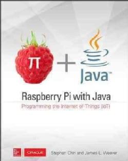 Raspberry Pi With Java: Programming the Internet of Things (IoT) (Paperback)