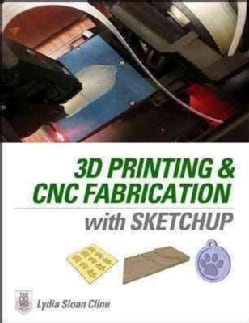 3D Printing and CNC Fabrication With Sketchup (Paperback)