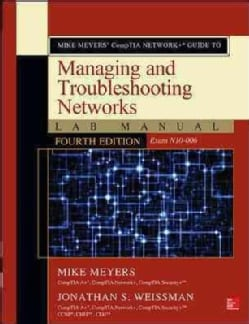 Mike Meyers' Comptia Network+ Guide to Managing and Troubleshooting Networks: Exam N10-006 Lab Manual (Paperback)