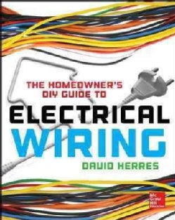 The Homeowner's DIY Guide to Electrical Wiring (Paperback)
