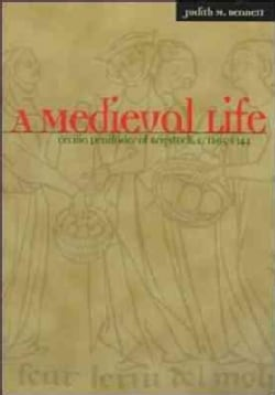 A Medieval Life: Cecilia Penifader of Brigstock, C. 1295-1344 (Paperback)