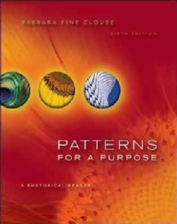 Patterns for a Purpose: A Rhetorical Reader (Paperback)