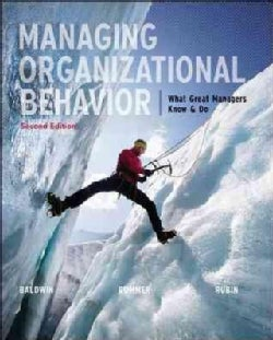 Managing Organizational Behavior: What Great Managers Know and Do (Paperback)