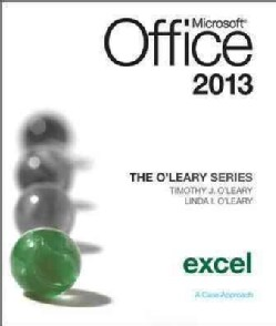Microsoft Office Excel 2013: A Case Approach (Paperback)