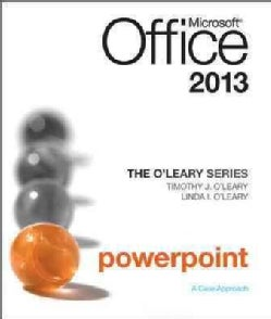 Microsoft Office Powerpoint 2013: A Case Approach (Paperback)