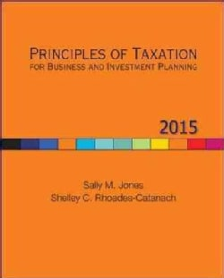 Principles of Taxation for Business and Investment Planning 2015 (Hardcover)