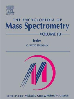 The Encyclopedia of Mass Spectrometry (Hardcover)