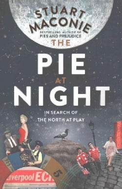 The Pie at Night: In Search of the North at Play (Hardcover)