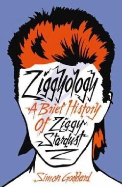 Ziggyology: A Brief History of Ziggy Stardust (Hardcover)