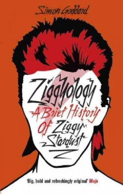 Ziggyology: A Brief History of Ziggy Stardust (Paperback)