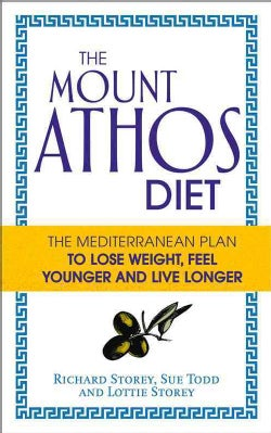 The Mount Athos Diet: The Mediterranean Plan to Lose Weight, Look Younger and Live Longer (Paperback)