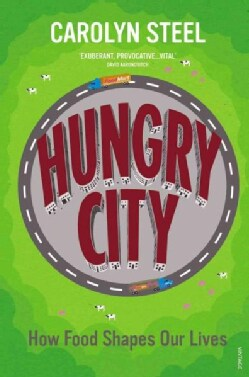 Hungry City: How Food Shapes Our Lives (Paperback)