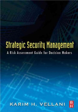 Strategic Security Management: A Risk Assessment Guide for Decision Makers (Hardcover)