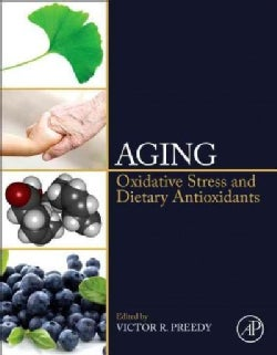 Aging: Oxidative Stress and Dietary Antioxidants (Hardcover)