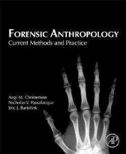 Forensic Anthropology: Current Methods and Practice (Hardcover)