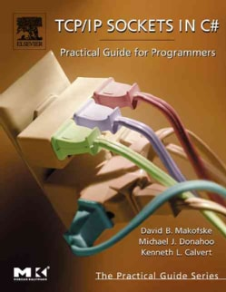 Tcp/Ip Sockets in C#: Practical Guide for Programmers (Paperback)