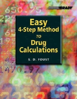 Easy 4-Step Method to Drug Calculations (Paperback)