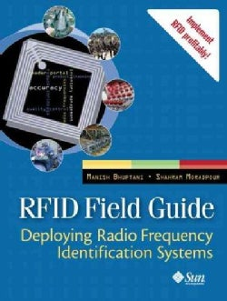 Rfid Field Guide: Deploying Radio Frequency Identification Systems (Paperback)