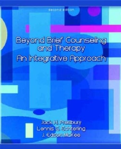 Beyond Brief Counseling and Therapy: An Integrative Approach (Paperback)