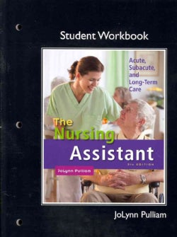 The Nursing Assistant: Acute, Subacute, and Long-term Care (Paperback)
