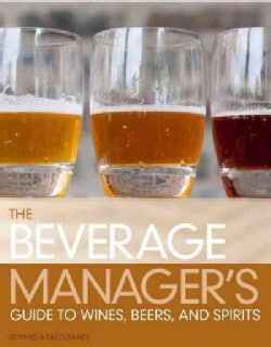 The Beverage Manager's Guide to Wines, Beers, and Spirits (Paperback)