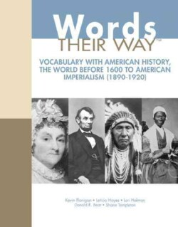 Words Their Way: Vocabulary With American History, the World Before 1600 to American Imperialism 1890-1920 (Paperback)