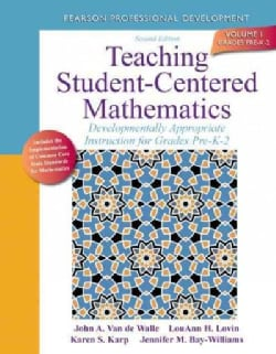 Teaching Student-Centered Mathematics: Developmentally Appropriate Instruction for Grades Pre-K-2