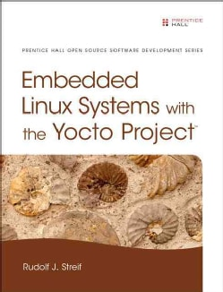 Embedded Linux Systems With the Yocto Project (Hardcover)