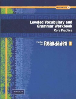 Realidades Leveled Vocabulary and Grammar Grade 6, Level 2: Core Practice / Guided Practice (Paperback)
