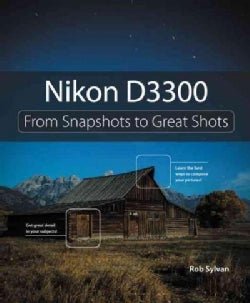 Nikon D3300: From Snapshots to Great Shots (Paperback)