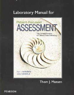 Patient-Focused Assessment: The Art and Science of Clinical Data Gathering (Paperback)