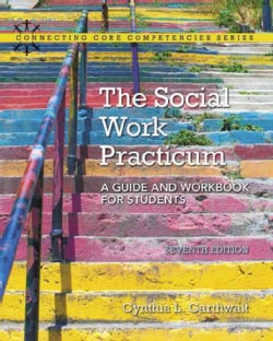 The Social Work Practicum: A Guide and Workbook for Students (Paperback)