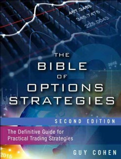 The Bible of Options Strategies: The Definitive Guide for Practical Trading Strategies (Hardcover)
