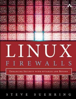 Linux Firewalls: Enhancing Security With Nftables and Beyond (Paperback)