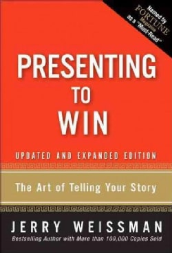 Presenting to Win: The Art of Telling Your Story (Paperback)