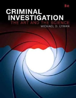 Criminal Investigation: The Art and the Science (Paperback)