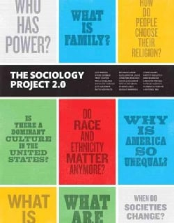 The Sociology Project 2.0: Introducing the Sociological Imagination