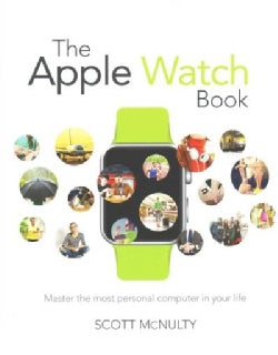 The Apple Watch Book: Master the Most Personal Computer in Your Life (Paperback)