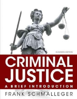 Criminal Justice + Mycjlab With Pearson Etext Access Card: A Brief Introduction: Student Value Edition