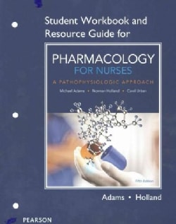 Pharmacology for Nurses: A Pathophysiologic Approach (Paperback)