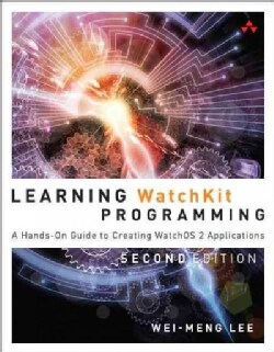 Learning Watchkit Programming: A Hands-On Guide to Creating watchOS 2 Applications (Paperback)